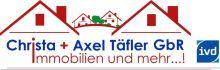 Christa + Axel Täfler GbR Immobilien und mehr ...!